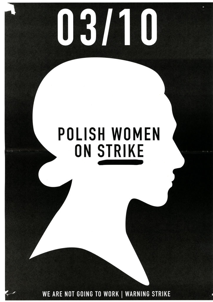 "A3 poster displaying the logo of the Polish Women's strike: the silhouette of a woman's head. The silhouette is looking rightwards and is white on black background. Inside the silhouette, the words ""Polish women on strike"" in black font. On top of the silhouette, the date ""03/10"" in white font. Below the silhouette, the words ""We are not going to work / warning strike"" in white font, all capitals."